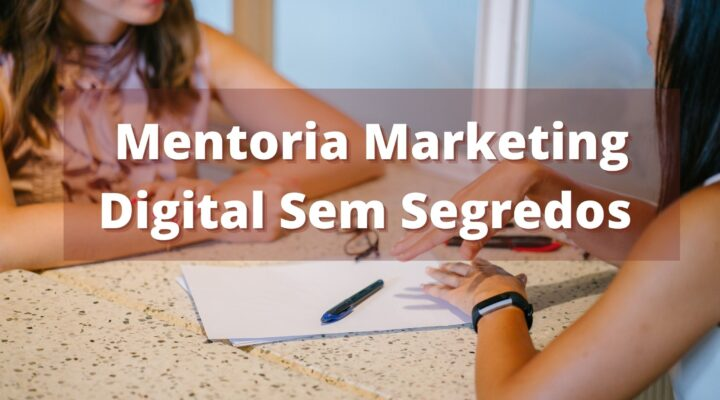 Mentoria Marketing Digital Sem Segredos -Evolua-se no Digital