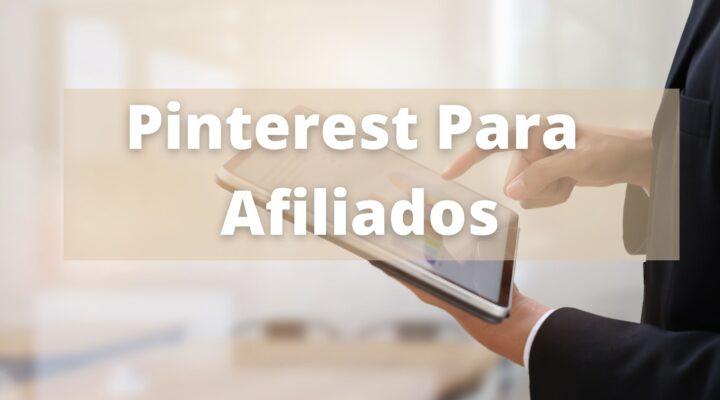 Pinterest Para Afiliados – Como usar o pinterest para vender